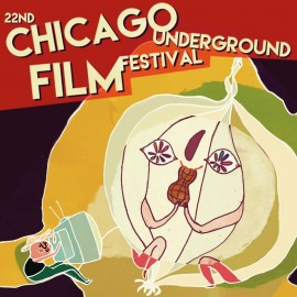 22nd Chicago Underground Film Festival!